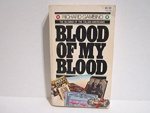9780385050586: Title: Blood of my blood The dilemma of the ItalianAmeric