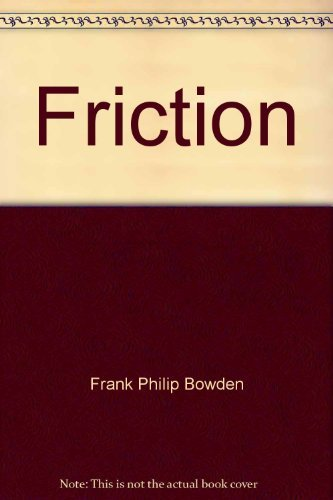 9780385051095: Friction;: An introduction to tribology (The science study series)