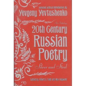 9780385051293: Twentieth (20th) Century Russian Poetry: Silver And Steel: An Anthology
