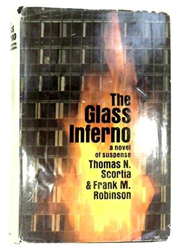 The Glass Inferno: Thomas N. Scortia,