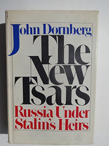The new tsars. Russia under Stalin's heirs.: DORNBERG, JOHN [ROBERT]