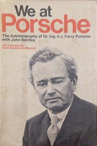 We at Porsche: The autobiography of Dr. Ing. h.c. Ferry Porsche: Porsche, Ferry