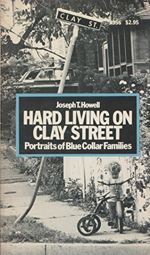 Hard living on Clay Street;: Portraits of: Howell, Joseph T
