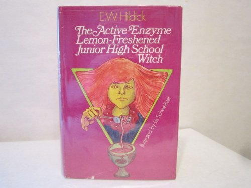 The active-enzyme, lemon-freshened junior high school witch: Hildick, E. W