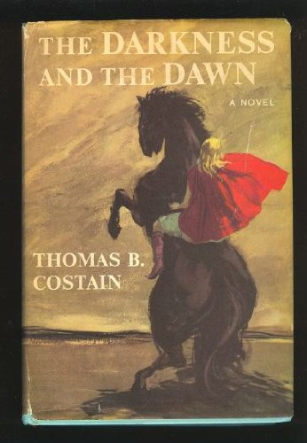 The Darkness and the Dawn: Thomas B. Costain