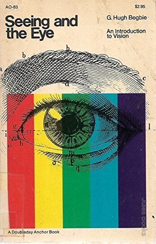 9780385054669: Seeing and the eye;: An introduction to vision