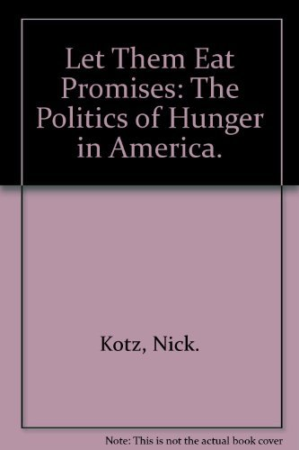 9780385055789: Let Them Eat Promises: The Politics of Hunger in America.