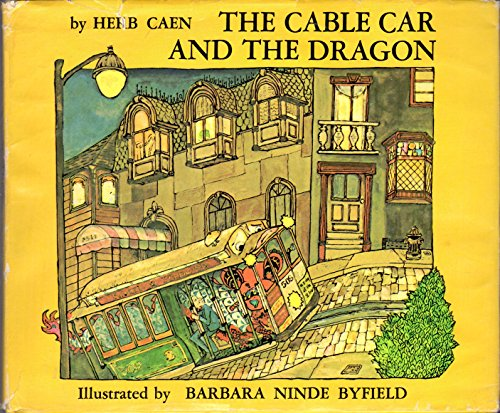 The Cable Car and the Dragon: Herb Caen
