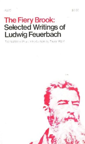 The Fiery Brook: Selected Writings of Ludwig: Feuerbach, Ludwig