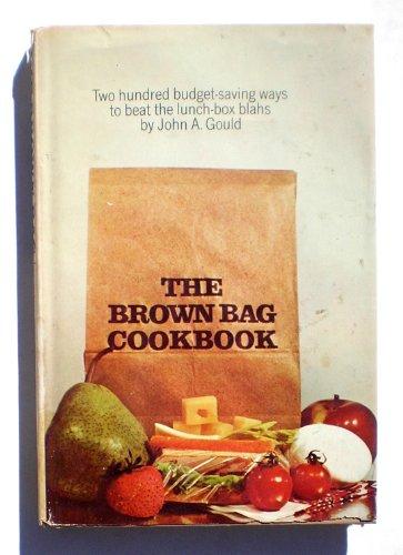 The Brown Bag Cookbook: Gould, John A.