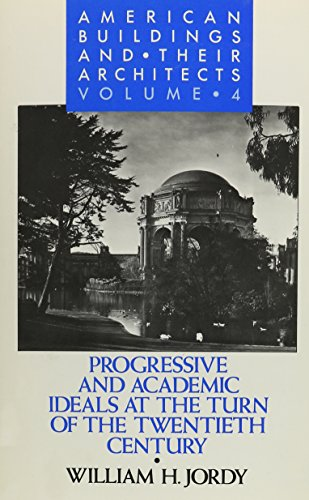 American Buildings and Their Architects: Progressive and Academic Ideals at the Turn of the 20th ...