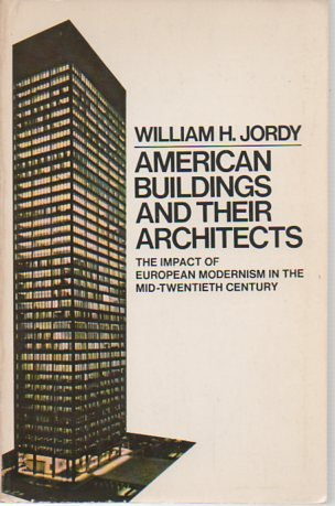 American Buildings and Their Architects: The Impact of European Modernism in the Mid-Twentieth Ce...