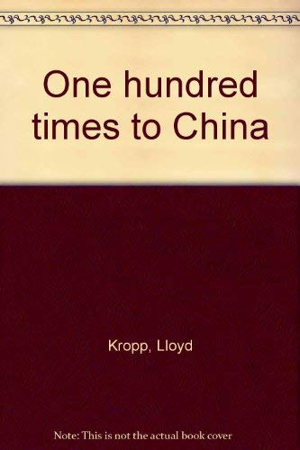 9780385057080: One hundred times to China