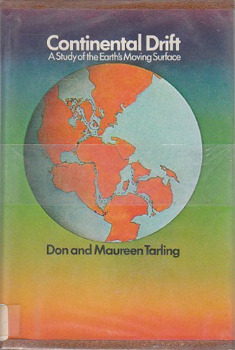 9780385057233: Continental Drift: A Study of the Earth's Moving Surface