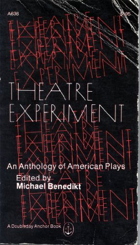 Theatre Experiment:An Anthology of American Plays: Michael Benedikt