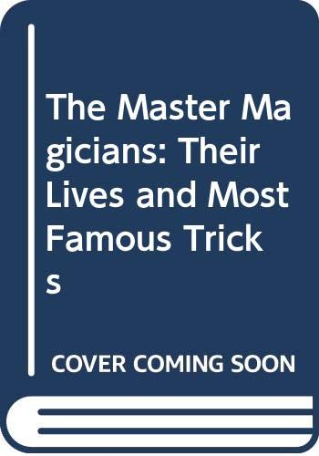 The Master Magicians: Their Lives and Most Famous Tricks (0385058136) by Gibson, Walter Brown