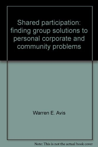 9780385059046: Shared participation: finding group solutions to personal, corporate, and community problems,