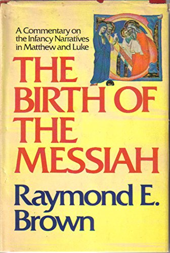 9780385059077: The Birth of the Messiah: A Commentary on the Infancy Narratives in Matthew and Luke