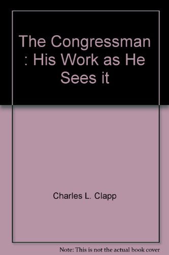 9780385059374: The Congressman: His Work as He Sees It