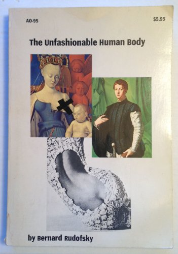 The Unfashionable Human Body: Bernard Rudofsky