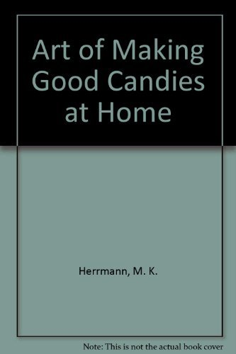 9780385060301: Art of Making Good Candies at Home