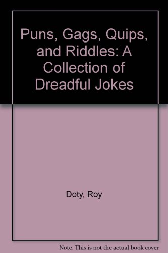 9780385060516: Puns, Gags, Quips, and Riddles: A Collection of Dreadful Jokes
