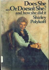 Does she . or doesn't she?: And how she did it: Polykoff, Shirley