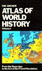 The Anchor Atlas of World History, Vol.: Gary Kinder