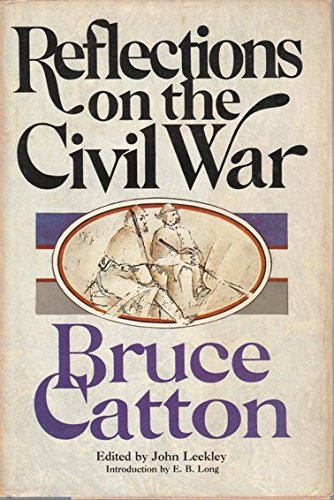 Reflections on the Civil War: Catton, Bruce, John
