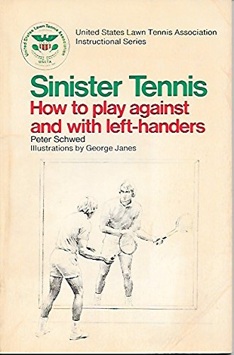 9780385063685: Sinister Tennis: How to Play Against and With Left-Handers (U.S. Lawn Tennis Association Instructional Series)