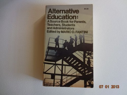 9780385063890: Alternative education: A source book for parents, teachers, students, and administrators