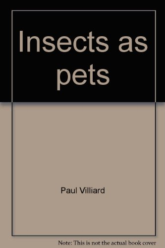 Insects as pets: Paul Villiard