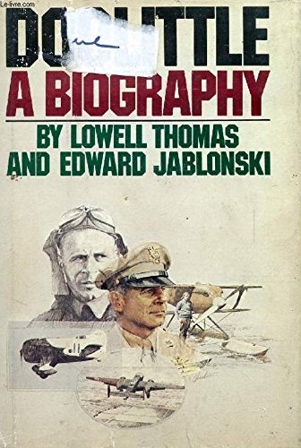 Doolittle: A Biography: Thomas, Lowell, and Jablonski, Edward