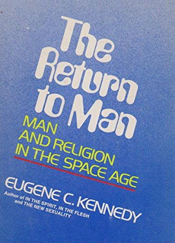 The Return to Man: Eugene C. Kennedy