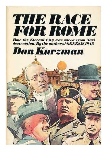 The Race for Rome: Kurzman, Dan