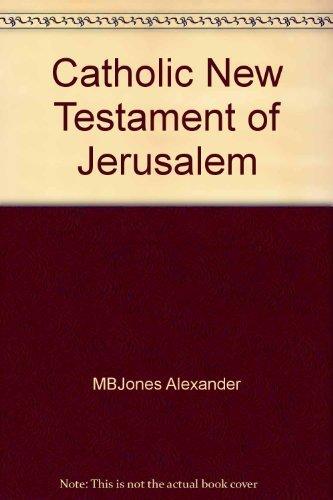 Catholic New Testament of Jerusalem: Alexander Jones