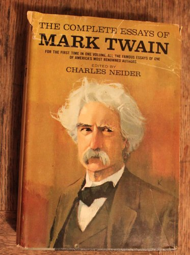 The Complete Essays of Mark Twain: Mark Twain; Charles