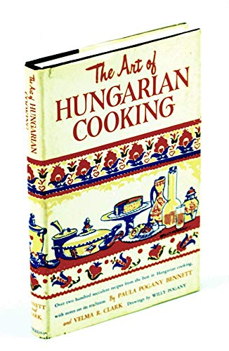 Art of Hungarian Cooking: Paul Pogany Bennett