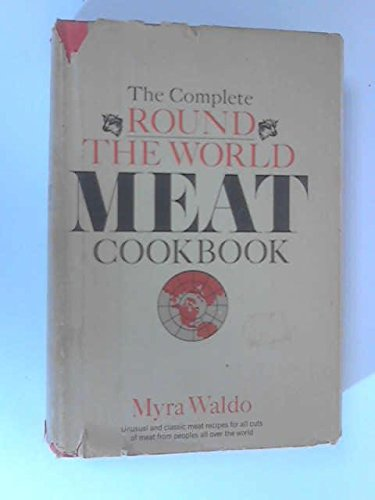 9780385066105: The Complete Round-The-World Meat Cookbook