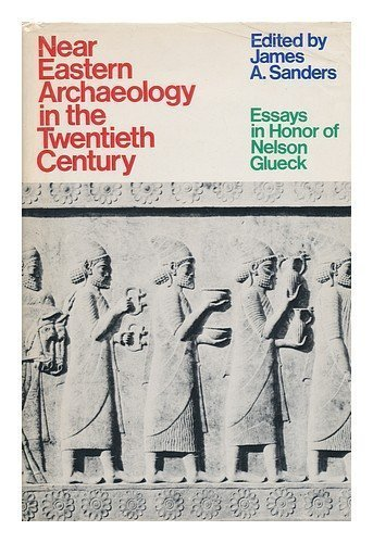 9780385066136: Near Eastern Archaeology in the Twentieth Century; Essays in Honor of Nelson Glueck. Edited by James A. Sanders