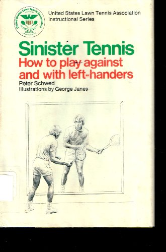 9780385067065: Sinister tennis: How to play against and with left-handers (Tennis instructional series)