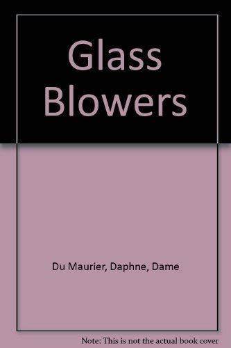 9780385067362: Glass Blowers