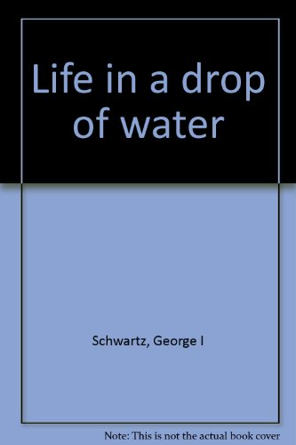 9780385067744: Life in a drop of water