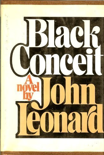 Black conceit (0385067763) by John Leonard