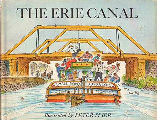 The Erie Canal [Pictorial Children's reader]: Spier, Peter