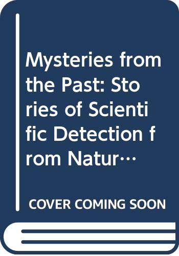 Mysteries from the Past: Stories of Scientific