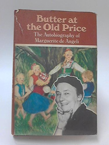 Butter at the Old Price: The Autobiography of Marguerite De Angeli: Marguerite De Angeli
