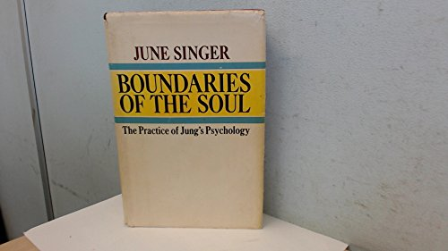 9780385068161: Boundaries of the soul;: The practice of Jung's psychology
