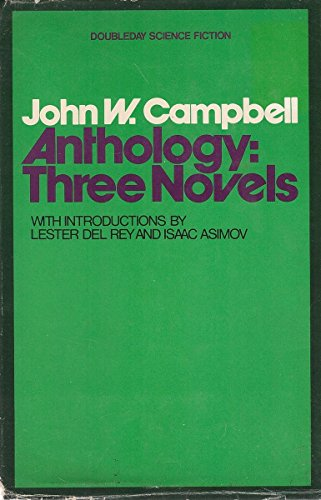 John W. Campbell Anthology: Three Novels: Campbell, John W.