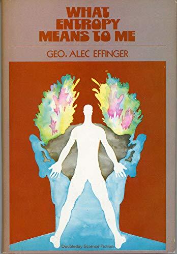 What Entropy Means to Me: George Alec Effinger